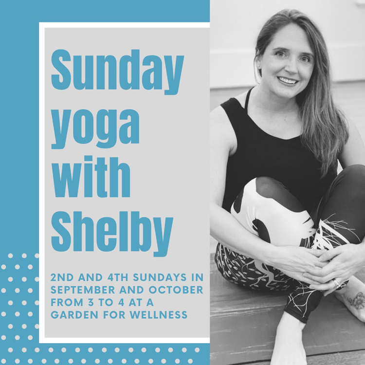 Sunday Yoga With Shelby at A Garden For Wellness